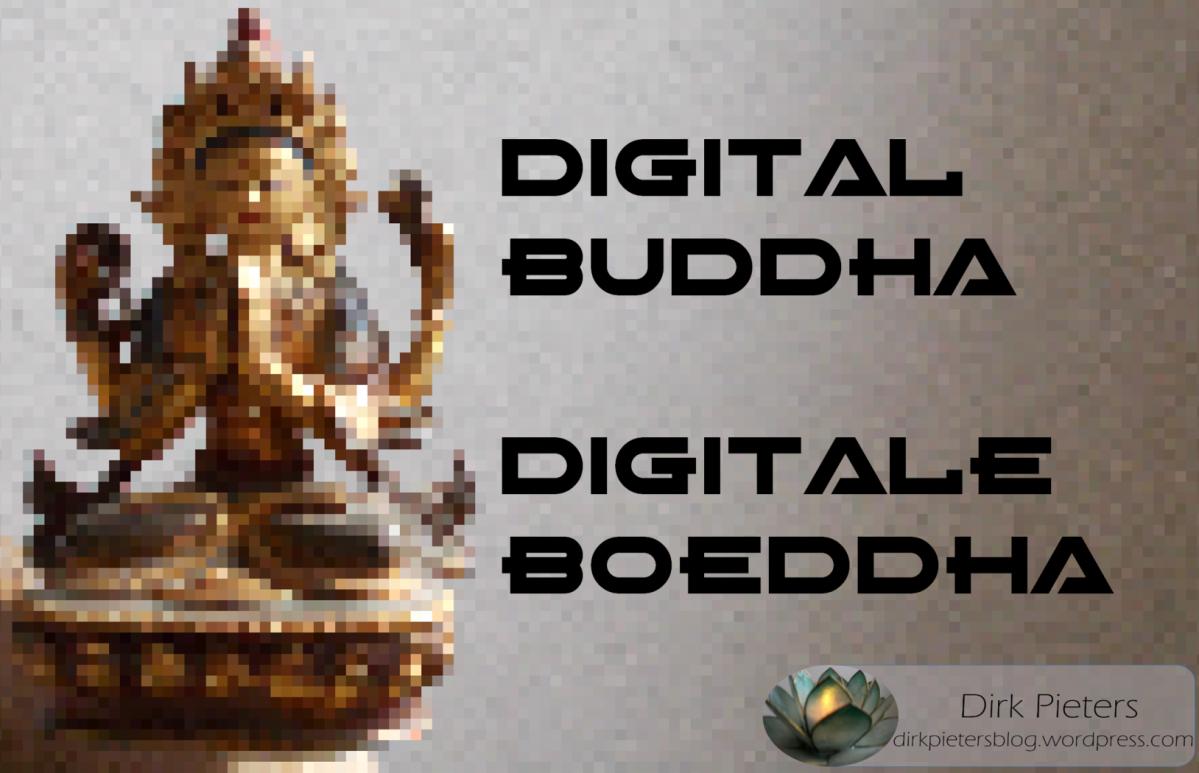 Digital Buddha / DigitaleBoeddha